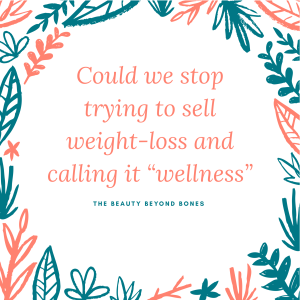 stop trying to sell weight-loss